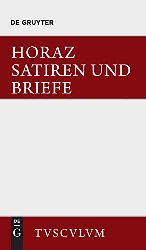 Satiren und Briefe: Lateinisch - deutsch (Sammlung Tusculum)