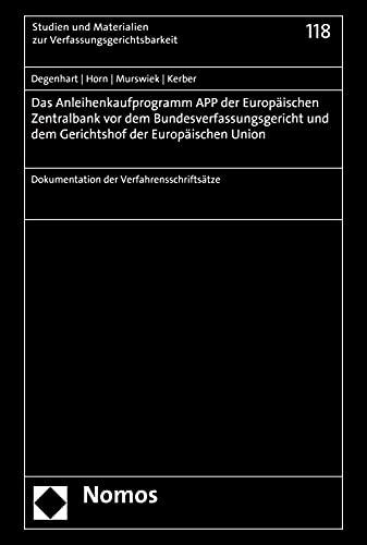 Das Anleihenkaufprogramm APP der Europäischen Zentralbank vor dem Bundesverfassungsgericht und dem Gerichtshof der Europäischen Union: Dokumentation der ... 118) (German Edition)