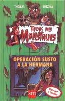 Operacion Susto a La Hermana/ Operation Scare Your Sister