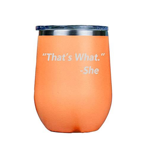 That's What She Said – Vaso aislado de vino de acero inoxidable con tapa transparente de 12 onzas incluye tarjeta de emparejamiento gratis, 12 onzas