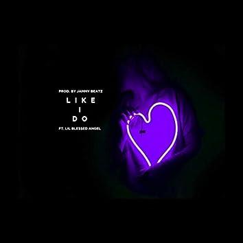 Like I Do