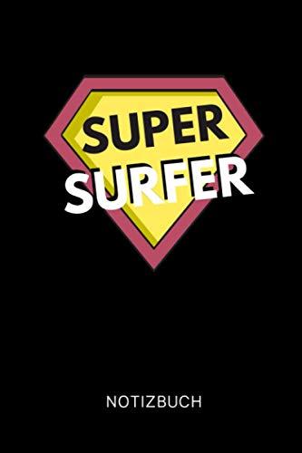 SUPER SURFER: A5 Notizbuch 120 Seiten kariert | Surfen Geschenk | Anfänger | Kitesurfen | Wellenreiten | Wassersport | Surfer Journal | Surfen lernen