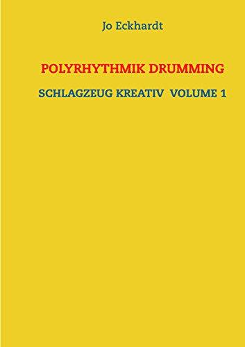 Polyrhythmik Drumming: Schlagzeug kreativ Volume 1