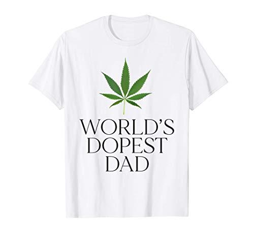 World's Dopest Dad, El cannabis, la mala hierba, Marihuana Camiseta