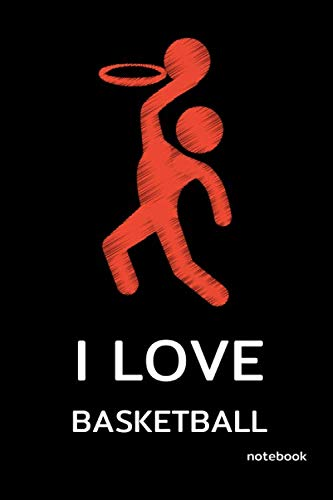 I Love Basketball Notebook: (Black Cover) Blank Lined Paper , Sport Diary & Journal , Book Gifts Idea For Men Women Kids Teens Girls Boys Friends 6'x9' 100 Pages
