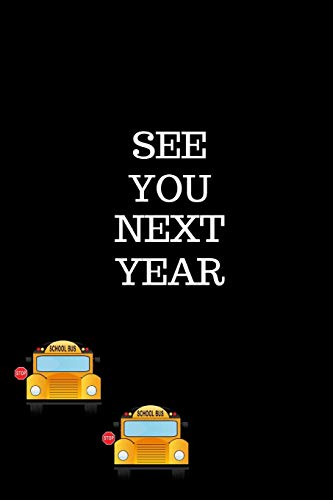 See You Next Year: End Of Year Gift For A School Bus Driver Gifts|Thank You Gag Gift For Professiona