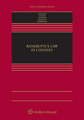 Compare Textbook Prices for Bankruptcy Law in Context Aspen Casebook  ISBN 9781543810035 by Theresa J. Pulley Radwan,Mark D. Bauer,Roberta K. Flowers,Rebecca C. Morgan,Joseph F. Morrissey