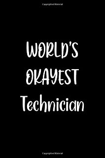 World's Okayest Technician: Lined Notebook (lined front and back) Simple and elegant, Funny Gift for men women worker cowo...