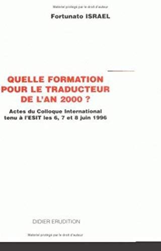 Quelle Formation Pour Le Traducteur de l'An 2000 ? (Traductologie) (Volume 9) (French Edition)