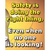 """#1161A - Safety is Doing The Right Thing Laminated Safety Poster, 18"""" x 23"""" from SafetyBanners.Org"""