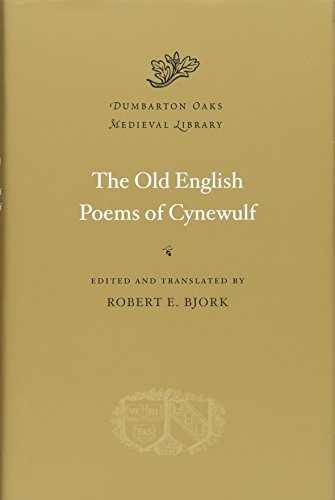 Compare Textbook Prices for The Old English Poems of Cynewulf Dumbarton Oaks Medieval Library  ISBN 9780674072633 by Cynewulf,Bjork, Robert E.