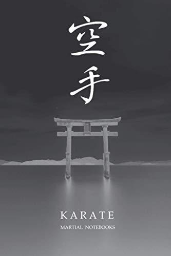 Martial Notebooks KARATE: Torii 6 x 9 Black (Karate Martial Way Notebooks, Band 5)