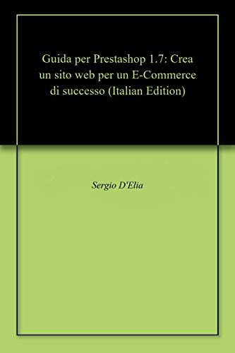 Guida per Prestashop 1.7: Crea un sito web per un E-Commerce di successo