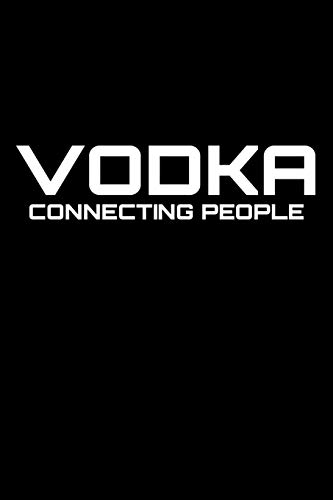 Vodka connecting people: Notebook | Journal | Diary | 110 Lined pages