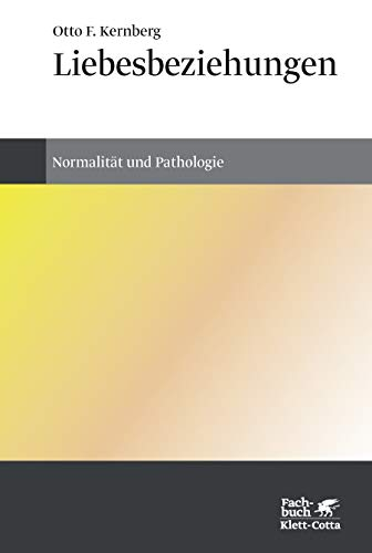 Liebesbeziehungen: Normalität und Pathologie