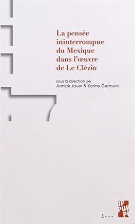 La pensée ininterrompue du Mexique dans loeuvre de J. M. G. Le Clézio