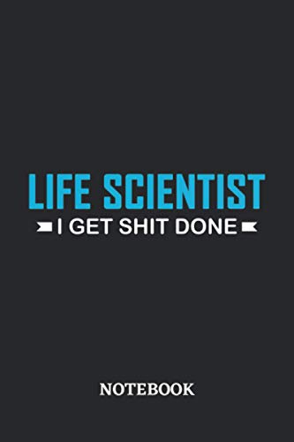 Life Scientist I Get Shit Done Notebook: 6x9 inches - 110 graph paper, quad ruled, squared, grid paper pages • Greatest Passionate Office Job Journal Utility • Gift, Present Idea