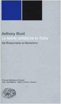 Le teorie artistiche in Italia. Dal Rinascimento al Manierismo