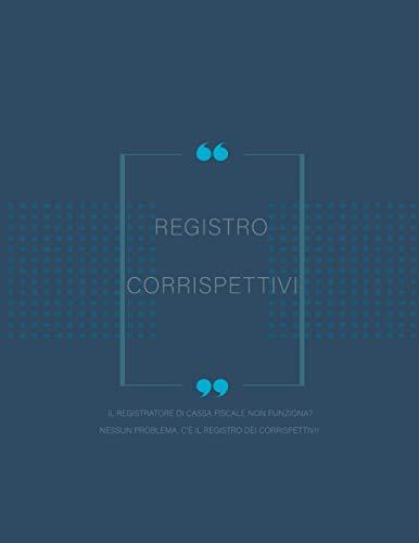 Registro Corrispettivi | Il registratore di cassa fiscale non funziona? Nessun problema, c'è il registro dei corrispettivi!: | 106 Pagine Numerate | Formato A4