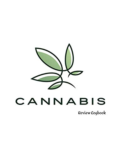 Cannabis Review Logbook: Marijuana Journal Record book Keep Track of Your Favorite Cannabis Strains, Pot Enjoyed & Weed Smoked: Medical Marijuana Gift Notebook 8.5*11 inch