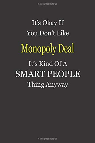It's Okay If You Don't Like Monopoly Deal It's Kind Of A Smart People Thing Anyway: Blank Lined Notebook Journal Gift Idea