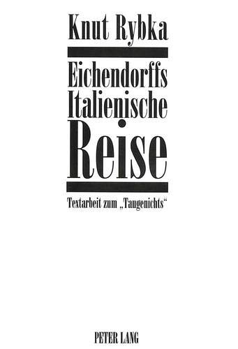 Eichendorffs Italienische Reise: Textarbeit zum «Taugenichts»