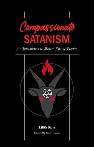 Compassionate Satanism: An Introduction to Modern Satanic Practice