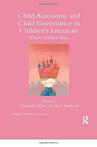 Child Autonomy and Child Governance in Childrens Literature: Where Children Rule