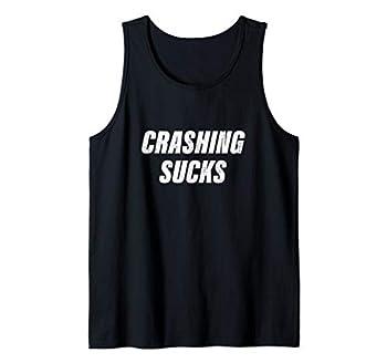 Crashing Sucks Funny Auto Motorcycle Racing Tank Top