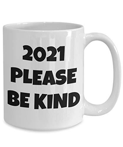 Taza de café divertida 2021 con texto en inglés 'Please be Kind', taza de café 2021, pandemia, víspera de Año Nuevo, fiesta, humorístico, divertido y divertido, taza única de 325 ml