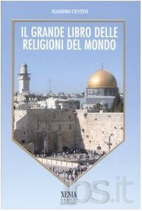 Il grande libro delle religioni del mondo (I grandi economici Xenia)