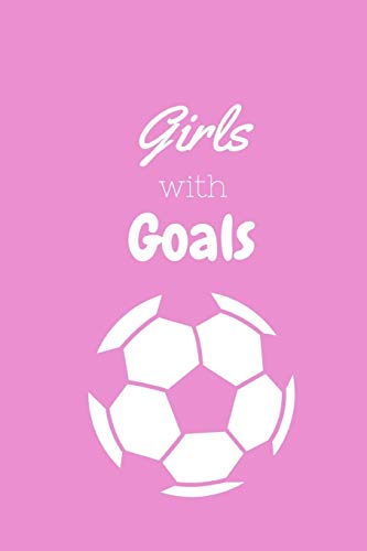 Girls with Goals: Stylish Soccer Notebook | Journal | Diary | Gifts for girls