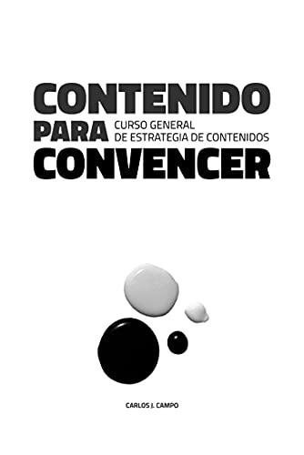 Contenido para convencer: Curso General de Estrategia de Contenidos