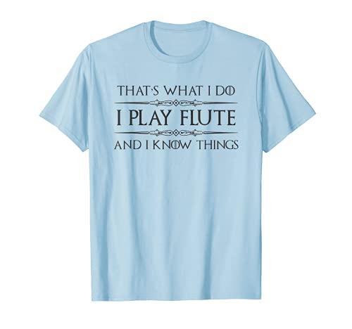 Regalos de jugador de flauta - I Play Flauta & I Know Things Funny Camiseta