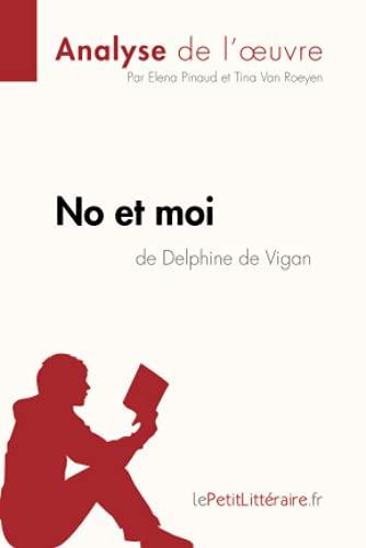 No et moi de Delphine de Vigan (Analyse de l'oeuvre): Comprendre la littérature avec lePetitLittéraire.fr