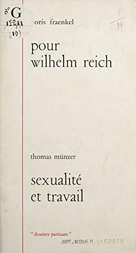 Pour Wilhelm Reich: Suivi de Sexualité et travail (French Edition)