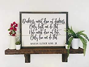 Dunkelheit kann Nicht die Dunkelheit herausholen, nur Licht kann das tun. Hate Cannot Drive Out Hate Only Love Can Do That. Martin Luther King Jr. Holzschild Home Decor