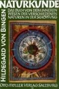 """Naturkunde: """"Physica"""". Das Buch von dem inneren Wesen der verschiedenen Naturen in der Schöpfung"""