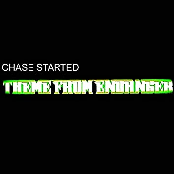 CHASE STARTED -THEME FROM ENDANGER-