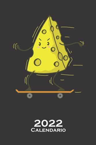 Un trozo de queso ama el skateboarding Calendario 2022: Calendario anual para Los fans del producto lácteo