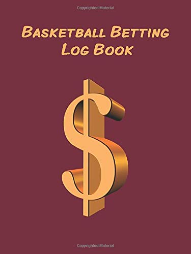 Basketball Betting Log Book - More than 320 bet entries + 7 notes pages!: Compact and Portable. 4.5 x 6 in - 100 pages. Opens to an