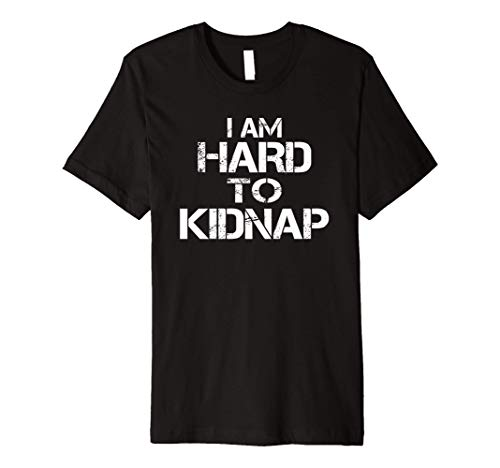 I Am Hard To Kidnap - Funny Fat People Premium T-Shirt