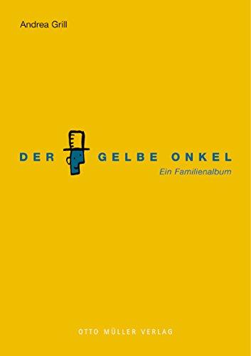 Der Gelbe Onkel: Ein Familienalbum