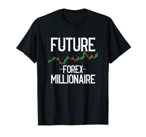 Zukünftiger Forex-Millionär Handel Aktienmarkthändler T-Shirt