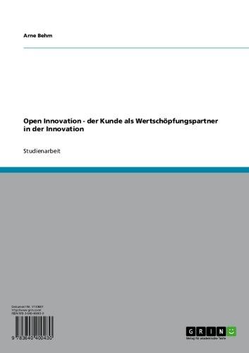 Open Innovation - der Kunde als Wertschöpfungspartner in der Innovation