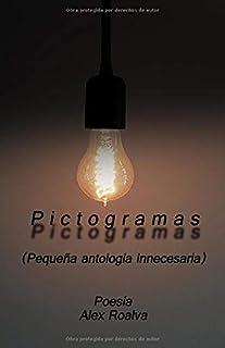 P i c t o g r a m a s: (Pequeña Antología Innecesaria) (1)