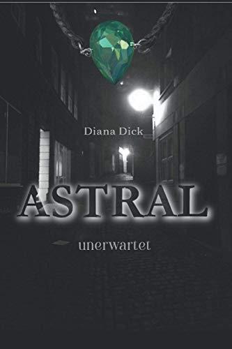 Astral: unerwartet