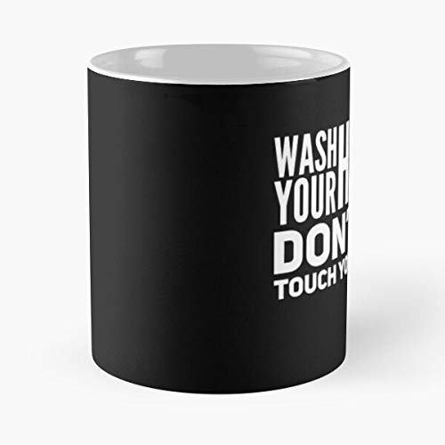 Wash Your Ha-nds Don't Touch Face Classic Mug - Novelty Ceramic Cups 11oz, Unique Birthday And Holiday Gifts For Mom Mother Father.