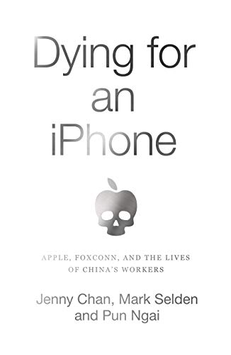 Dying for an iPhone: Apple, Foxconn and the Lives of Chinas Workers (Wildcat) (English Edition)