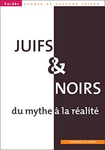 Pardès, N° 44 : Juifs et Noirs : Du mythe à la réalité